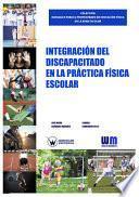 libro Integración Del Discapacitado En La Práctica Física Escolar