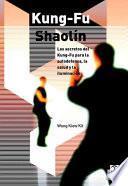 libro Kung Fu ShaolÍn. Los Secretos Del Kung Fu Para La Autodefensa, La Salud Y La Iluminación