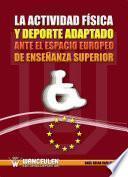 libro La Actividad Física Y Deporte Adaptado Ante El Espacio Europeo De Enseñanza Superior