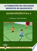 libro La Formación Del Educador Deportivo En Baloncesto. Bloque Específico Nivel Ii
