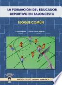 libro La Formación Dele Ducador Deportivo En Baloncesto. Bloque Común