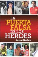 libro La Puerta Falsa De Los Héroes