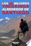 libro Los 25 Mejores Trekkings Alrededor De Santiago
