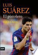 libro Luis Suárez, El Pistolero