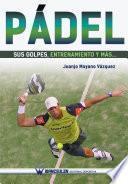libro Pádel Sus Golpes, Entrenamiento Y Más ...