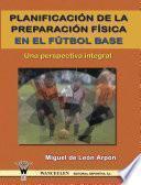 libro Planificación De La Preparación Física En El Fútbol Base