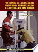 libro Programas De Entrenamiento Para La Mejora De La Fuerza Máxima Y La Potencia Del Tren Inferior