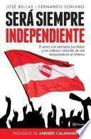 libro SerÁ Siempre Independiente
