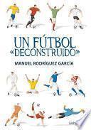 libro Un Fútbol  Deconstruido