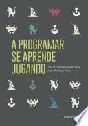 libro A Programar Se Aprende Jugando