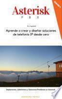 libro Asterisk Pbx: Aprende A Crear Y Diseñar Soluciones De Telefonía Ip Desde Cero