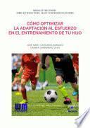 libro Cómo Optimizar La Adaptación Al Esfuerzo En El Entrenamiento De Tu Hijo