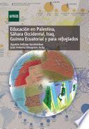libro EducaciÓn En Palestina, SÁhara Occidental, Iraq, Guinea Ecuatorial Y Para Refugiados