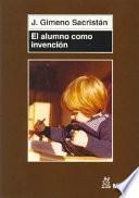 libro El Alumno Como Invención