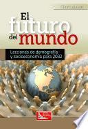 libro El Futuro Del Mundo