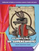libro En Equipo Con El Sr. Supercoyote / Teaming With Mr. Cool!