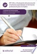 libro Evaluación Del Proceso De Enseñanza Aprendizaje En Formación Profesional Para El Empleo. Ssce0110