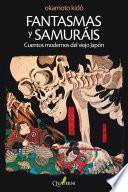 libro Fantasmas Y Samuráis. Cuentos Modernos Del Viejo Japón