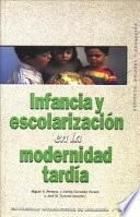 libro Infancia Y Escolarización En La Modernidad Tardía
