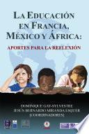 libro La Educación En Francia, México Y África: Aportes Para La Reflexión
