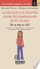 libro La Educación Y El Desarrollo Escolar Del Preadolescente De 10 A 12 Años (cómo Entender Y Ayudar A Tus Hijos 4)
