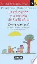 libro La Educación Y La Escuela De 8 A 10 Años (cómo Entender Y Ayudar A Tus Hijos 3)