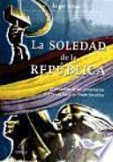 libro La Soledad De La República