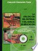 libro La Utilización Del Material Y Del Espacio En Educación Física