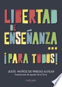 libro Libertad De Enseñanza... ¡para Todos!