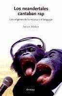 libro Los Neandertales Cantaban Rap
