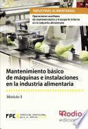 libro Mantenimiento Básico De Máquinas E Instalaciones En La Industria Alimentaria. Operaciones Auxiliares De Mantenimiento Y Transporte Interno En La Industria Alimentaria