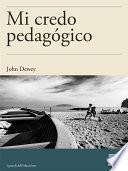 libro Mi Credo Pedagógico