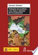 libro Tiempos De Pruebas: Los Usos Y Abusos De La Evaluación