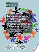libro Tratamiento Educativo De La Diversidad De Personalidad, Problemas De Disciplina Y Desadaptación Social