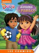 libro ¡conoce A Pablo! Lee Conmigo Libro De Cuentos (dora And Friends)