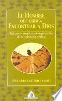 libro El Hombre Que Quería Encontrar A Dios