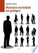 libro Nuestra Sociedad En Peligro