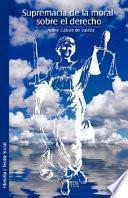 libro Supremacía De La Moral Sobre El Derecho
