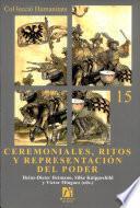 libro Ceremoniales, Ritos Y Representación Del Poder