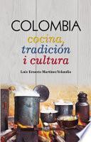 libro Colombia Cocina, Tradición I Cultura