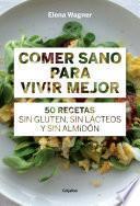 libro Comer Sano Para Vivir Mejor