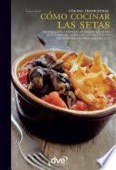 libro Cómo Cocinar Las Setas
