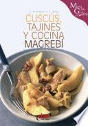 libro Cuscús, Tajines Y Cocina Magrebí