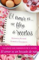 libro El Amor Es... Un Libro De Recetas