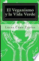 libro El Veganismo Y La Vida Verde