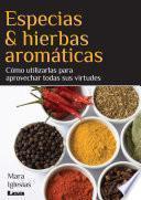 libro Especias & Hierbas Aromáticas. Cómo Utilizarlas Para Aprovechar Todas Sus Virtudes