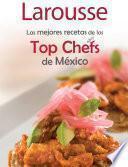 libro Las Mejores Recetas De Los Top Chefs De México