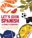libro Let S Cook Spanish, A Family Cookbook