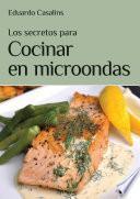 libro Los Secretos Para Cocinar En Microondas