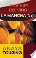 libro Los Viajes Del Vino. La Mancha